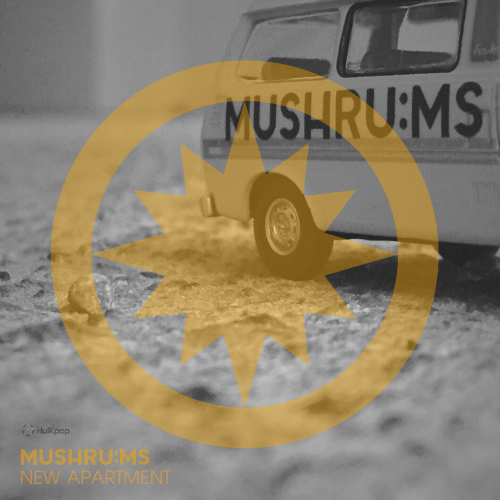 [Single] mushru:ms – New Apartment