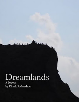 Dreamlands: 3 Fictions by Chuck Richardson