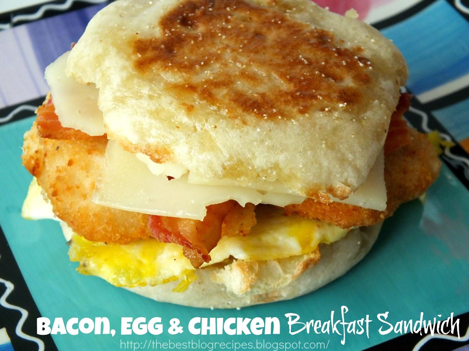 bacon egg and chicken breakfast sandwich the best blog