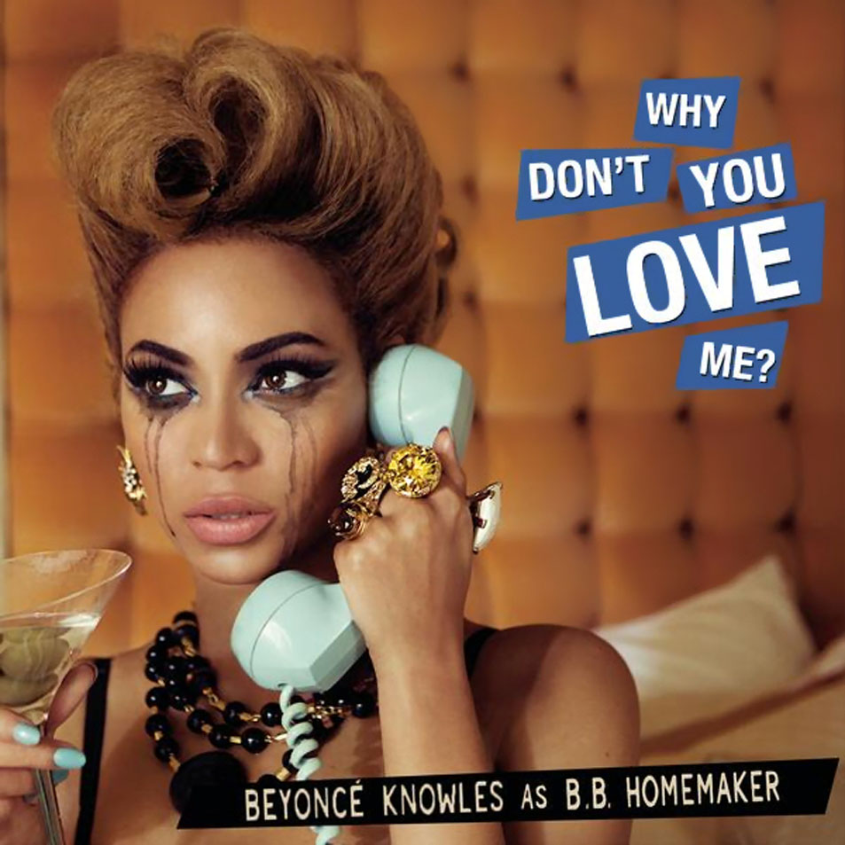 "WHY DON´T YOU LOVE ME?"". BEYONCÉ."