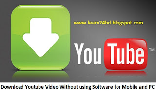 Download Youtube Video Without using Software for Mobile and PC