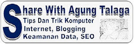 Share With Agung Talaga, Tips Trik Komputer, Info Internet, Trik Windows 7, Mengamankan Data Komputer, Tutorial Blogspot, Blog Dofollow Terbaru, Tips SEO, Kumpulan Ebook Islami