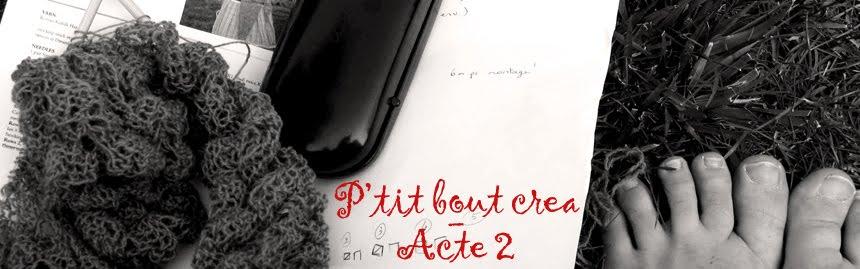 P'tit bout créa - Acte 2