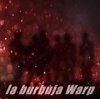 La Burbuja Warp