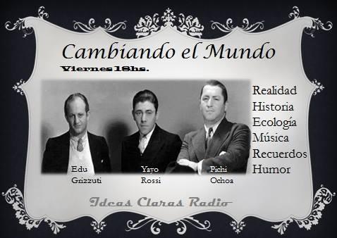 Cambiando el Mundo  Viernes 18hs. Historia y Literatura, realidad y Humor.