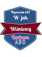http://kartkoweabc.blogspot.com/2015/10/wyzwanie-22-w-jak-wisniowy.html