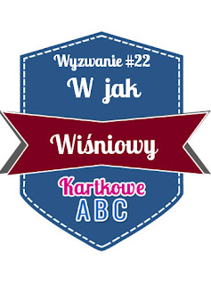 http://kartkoweabc.blogspot.ie/2015/10/wyzwanie-22-w-jak-wisniowy.html