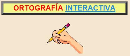 ORTOGRAFÍA INTERACTIVA