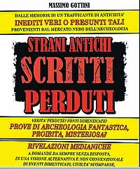 Gottini Massimo - Strani antichi scritti perduti