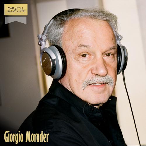 25 de abril | Giorgio Moroder - @giorgiomoroder | Info + vídeos