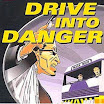 DRIVE INTO DANGER (Level 1)