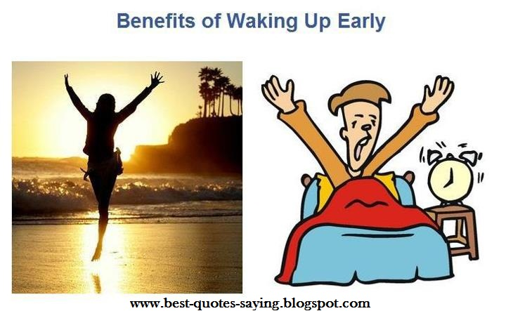 benefits of waking up early Early to bed and early to rise makes you healthy, wealthy as well as wise and that is not merely an age-old saying it works in daily life too.