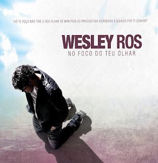 Wesley Ros - No Foco Do Seu Olhar 2012