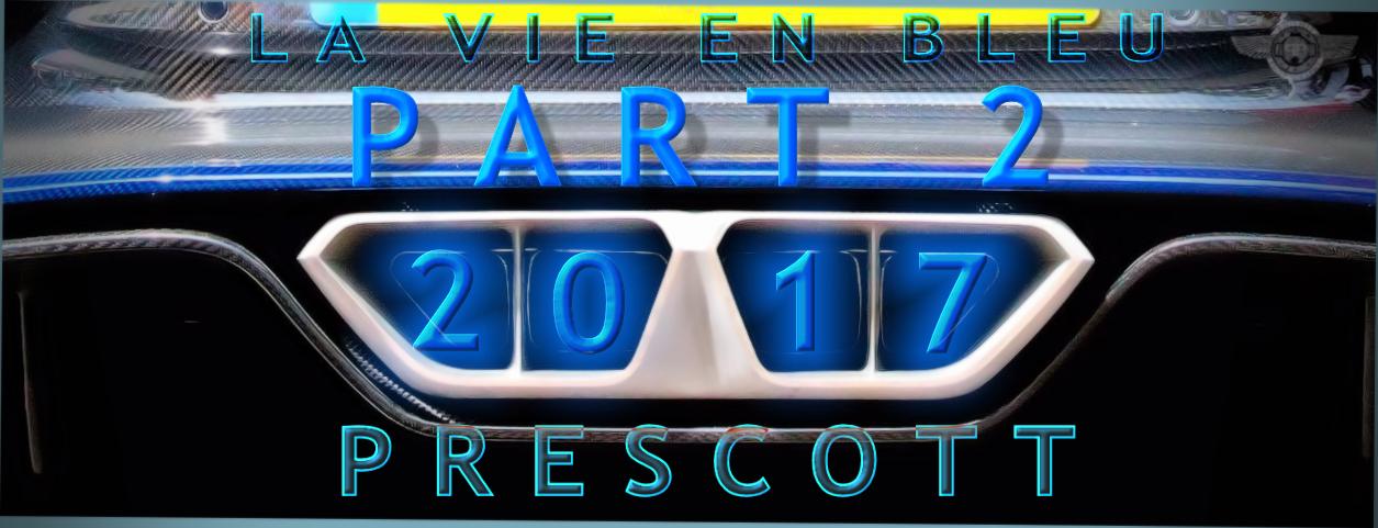 Prescott le vie en bleu 2017 part2