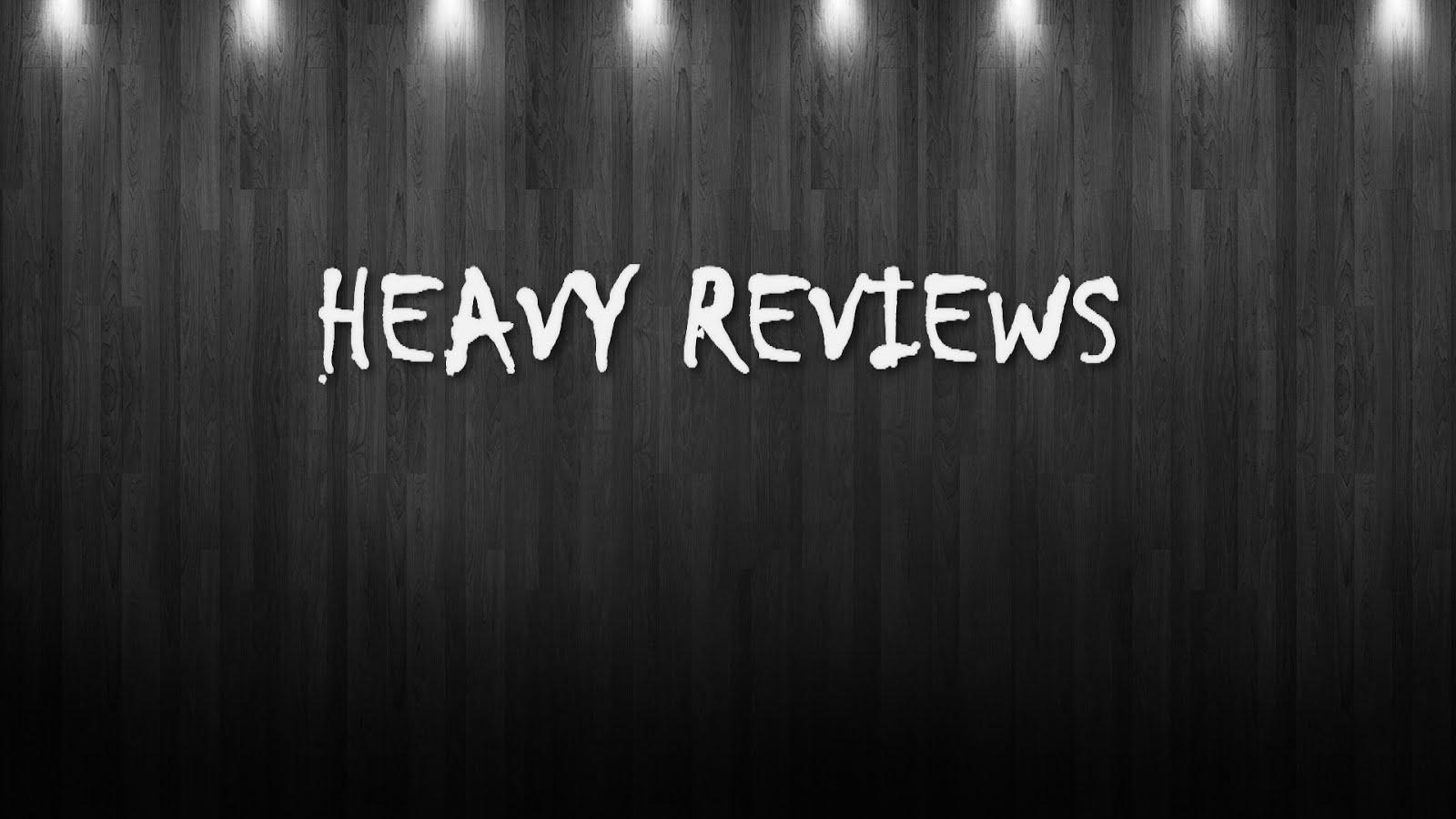 Heavy Reviews