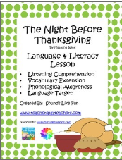 http://www.teacherspayteachers.com/Product/The-Night-Before-Thanksgiving-Companion-A-Language-and-Literacy-Lesson-1453919