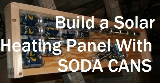 Organic news build a solar heating panel with soda cans - How to make a solar panel out of soda cans ...