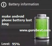 tips to make android phone battery last long