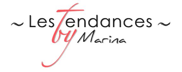 Les tendances by Marina - Blog mode, déco, voyage & lifestyle