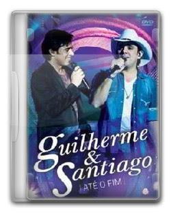 DVD Guilherme e Santiago – Até o Fim (2012)