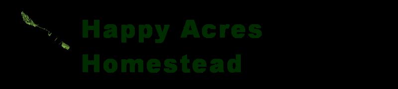 Happy Acres Homestead