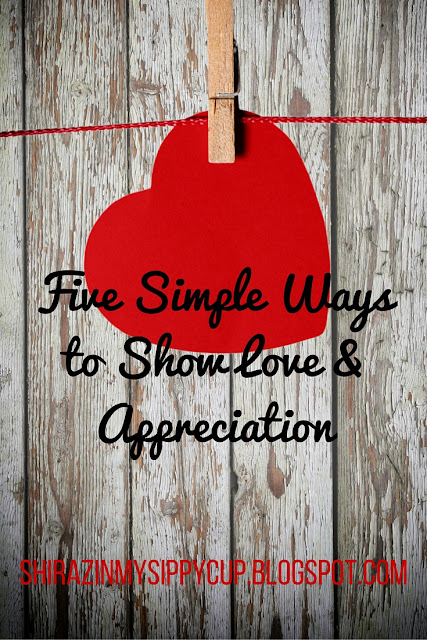 Five Simple Ways to Show Love & Appreciation. #ValentinesDay #Parenting #WorkingMom