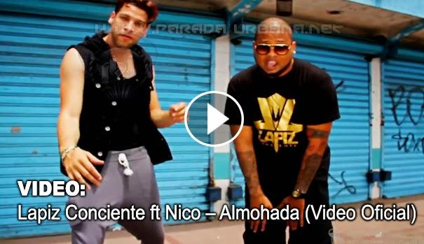 VIDEO ESTRENO - Lapiz Conciente ft Nico – Almohada (Video Oficial)