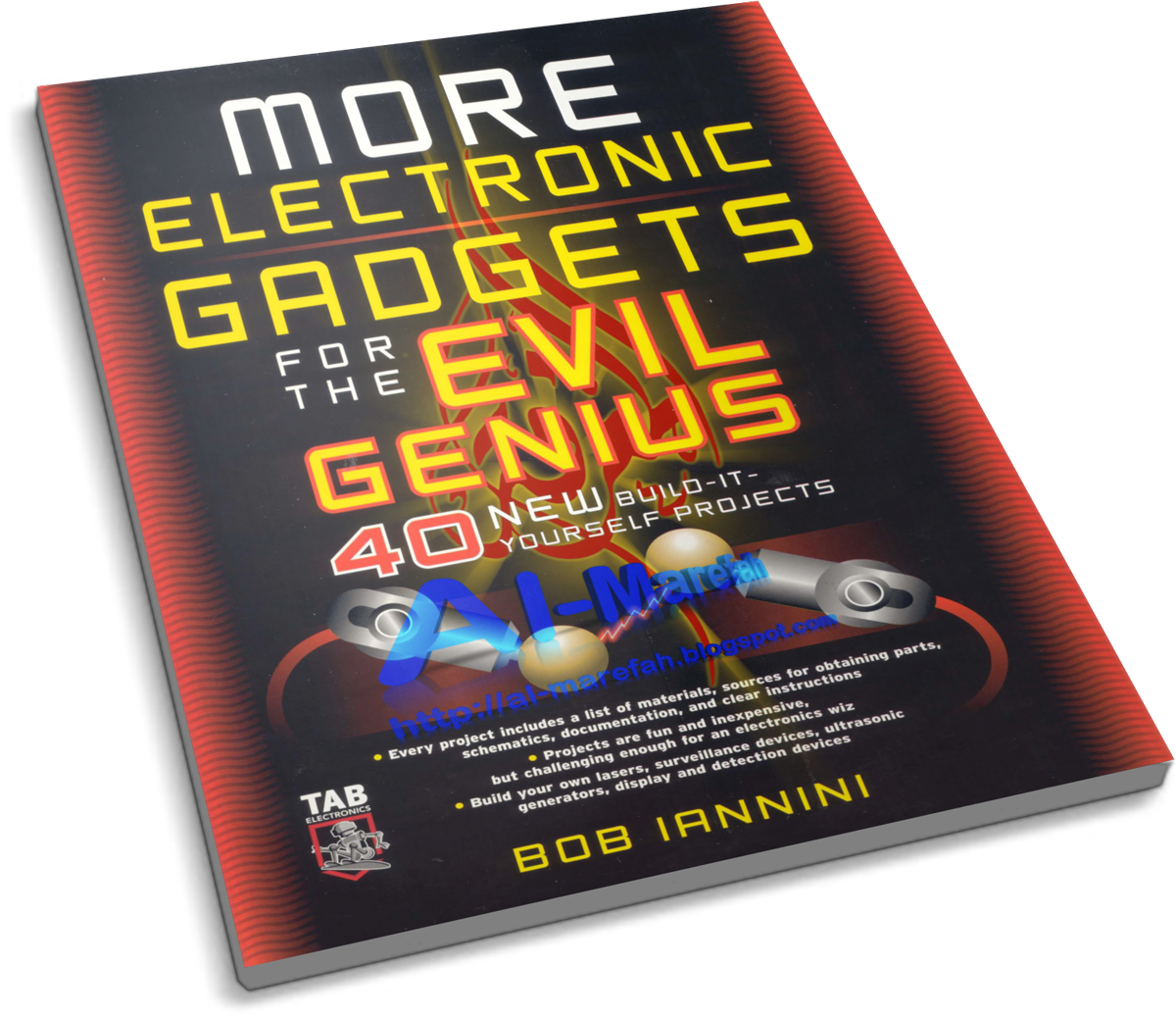 Electronic Gadgets for the Evil Genius 40 NEW Build-it-Yourself