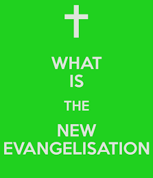 WHAT EXACTLY IS THE NEW EVANGELISATION *CLICK*