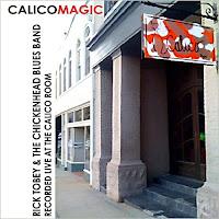 Rick Tobey & The Chickenhead Blues Band - Calico Magic
