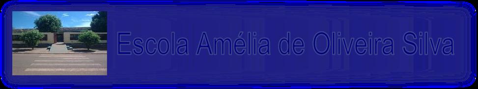 Escola Amélia de Oliveira Silva