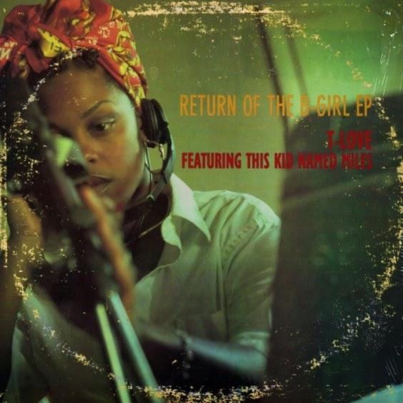 T-Love ft. This Kid Named Miles - Return of The B-Girl: E.P. (1998)