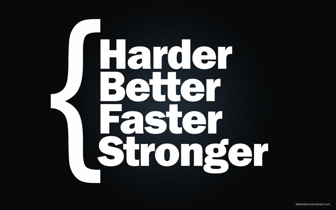 harder_better_faster_stronger1.jpg