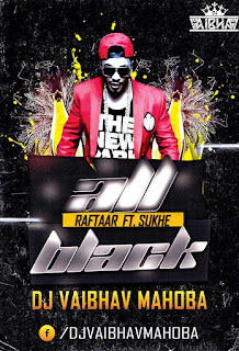 All-Black-SukhE-Raftaar-Dj-Vaibhav-Remix