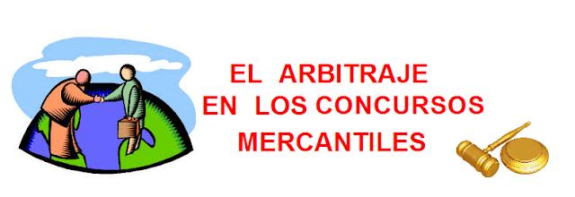 El arbitraje en los concursos mercantiles.