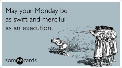 Manic Mondays  Tales of a Psycho Ex GirlfriendFunny Monday Ecards