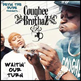 Coughee Brothaz - Waitin Our Turn