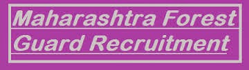 Maharashtra Forest Guard Recruitment 2014 - Apply Online for 119 Forest Department Guard, Accountant & Tracer Posts on mahaforest.nic.in