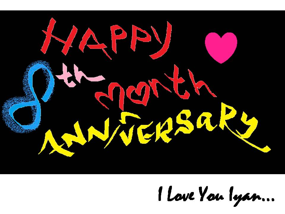 HAPPY 8 MONTHS ANNIVERSARY I LOVE YOU!!! ♥ Poster | RENE | Keep ...