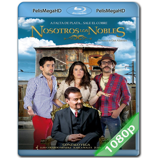 NOSOTROS LOS NOBLES (2013) 1080P HD MKV ESPAÑOL LATINO