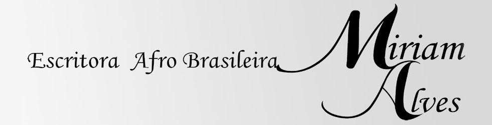 Escritora Afro Brasileira Miriam Alves