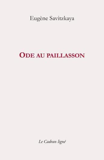 Eugène SAVITZKAYA, Ode au paillasson, Le Cadran ligné, avril 2019