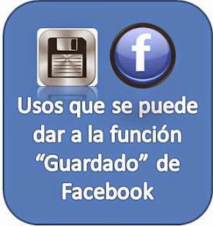 guardado, usos, función, facebook, redes sociales