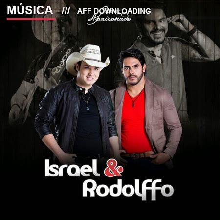 Israel e Rodolffo – Não em leve a mal