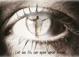 eye on Christ Jesus