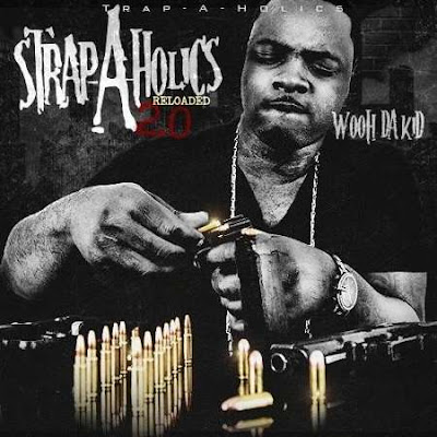 Wooh Da Kid - Strap-A-Holics Reloaded 2.0