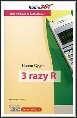 "Hanna Cygler – ""3 razy R"""