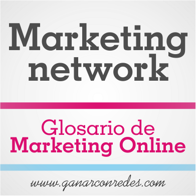 Marketing network | Glosario de marketing Online