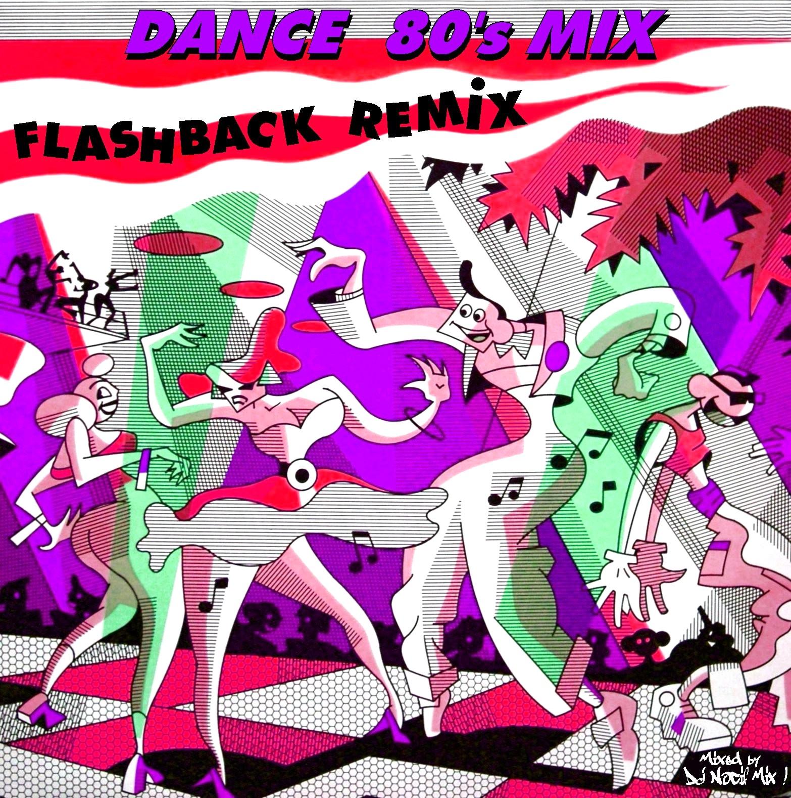 http://2.bp.blogspot.com/-5OVWZdqvxQc/UUGm8Hi7RbI/AAAAAAAAG8o/CzH87997-20/s1600/Dance+80%27s+Mix+%27%27Flashback+Remix%27%27+(by+DJ+Nocif+Mix+!).jpg