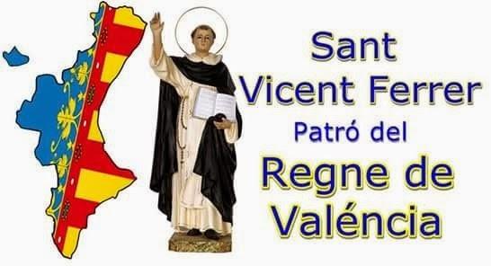 SANT VICENT FERRER, PATRÓ DEL REGNE DE VALENCIA